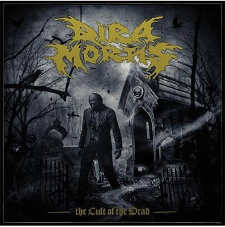Dira Mortis - The Cult of...