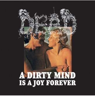 Dead - A Dirty Mind Is A...