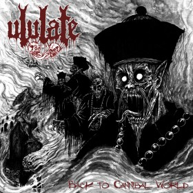 Ululate – Back To Cannibal...