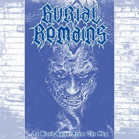 Burial Remains - As Blood...